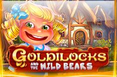 Goldilocks Wild Bears